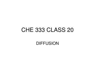 CHE 333 CLASS 20