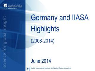 Germany and IIASA Highlights  (2008-2014)