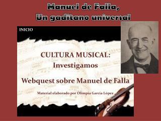 CULTURA MUSICAL: Investigamos Webquest  sobre Manuel de Falla