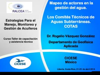 Dr. Rogelio  Vázquez  González Departamento  de  Geofísica Aplicada CICESE México