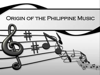 Origin of the Philippine Music