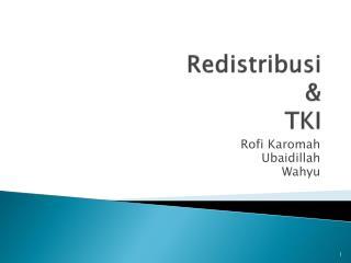 Redistribusi & TKI
