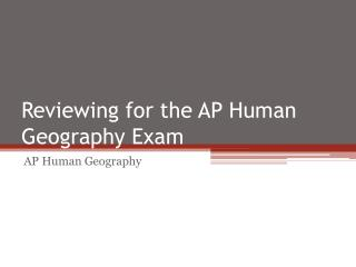 Reviewing for the AP Human Geography Exam
