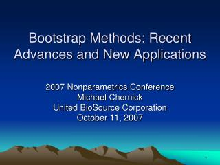 Bootstrap Methods: Recent Advances and New Applications