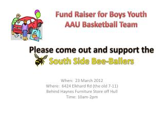 Please come out and support the South Side Bee- Ballers