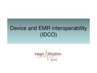 Device and EMR interoperability (IDCO)