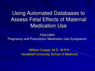 Using Automated Databases to Assess Fetal Effects of Maternal Medication Use