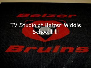 TV Studio at  Belzer  Middle School!!!!!!!