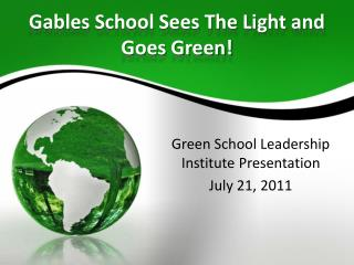 Gables  School Sees  The Light and  Goes  Green!