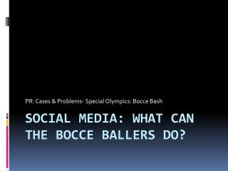 Social Media: what can the Bocce Ballers do?