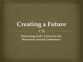 Creating a Future