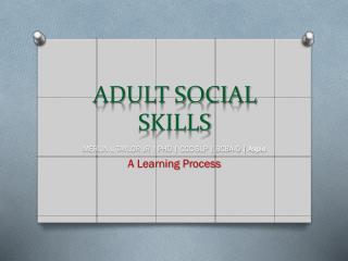 ADULT SOCIAL SKILLS