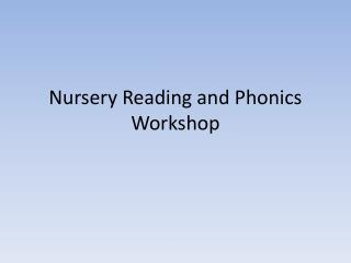 Nursery Reading and Phonics Workshop