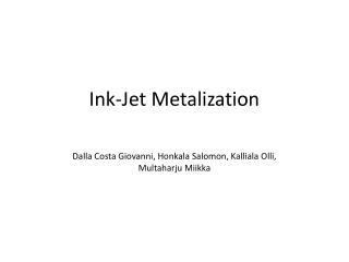 Ink-Jet  Metalization