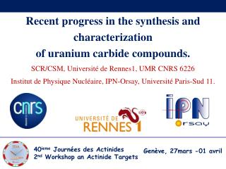 Recent progress in the synthesis and characterization  of uranium carbide compounds.