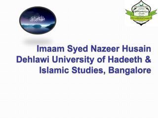 Imaam Syed Nazeer  Husain  Dehlawi  University of  Hadeeth  & Islamic Studies, Bangalore