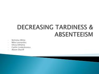 DECREASING TARDINESS & ABSENTEEISM