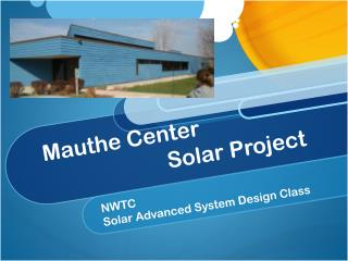Mauthe Center                       Solar Project