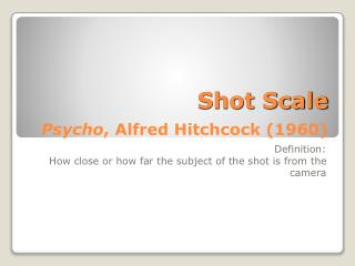 Shot Scale Psycho , Alfred Hitchcock (1960)