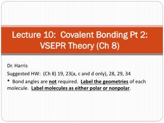 Lecture 10:   Covalent Bonding Pt 2:   VSEPR  Theory ( Ch  8)