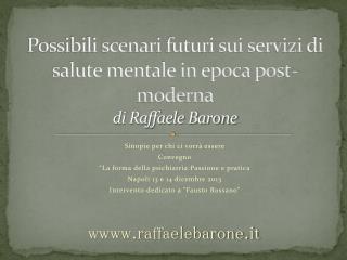Possibili scenari futuri sui servizi di salute mentale in epoca  post-moderna di Raffaele Barone