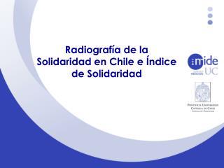 Radiografía de la Solidaridad  en  Chile e Índice de Solidaridad