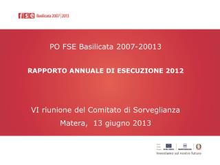 PO FSE Basilicata 2007-20013 RAPPORTO ANNUALE DI ESECUZIONE  2012