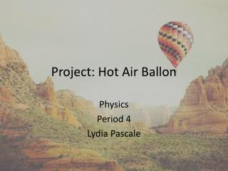 Project: Hot Air  Ballon