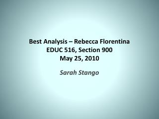 Best Analysis – Rebecca  Florentina EDUC 516, Section 900 May 25, 2010