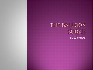 THE  BALLOoN  SODA!!