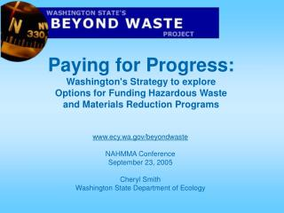 Paying for Progress: Washingtons Strategy to explore Options for Funding Hazardous Waste and Materials Reduction Program