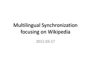 Multilingual Synchronization focusing on Wikipedia