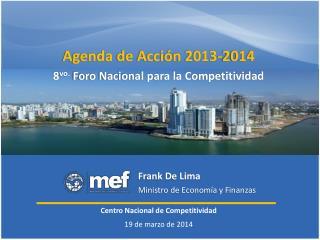 Agenda  de Acci�n  2013-2014 8 vo. Foro Nacional para la Competitividad