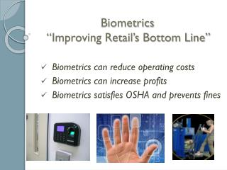 Biometrics  �Improving Retail�s Bottom Line�