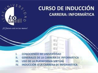 CURSO DE INDUCCI�N CARRERA: INFORM�TICA