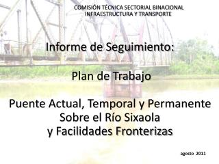 Informe de Seguimiento:  Plan de Trabajo Puente Actual, Temporal y Permanente Sobre el Río Sixaola