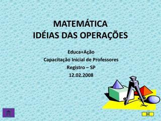 MATEMÁTICA  IDÉIAS DAS OPERAÇÕES