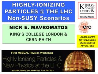 HIGHLY-IONIZING PARTICLES @ THE LHC Non-SUSY Scenarios