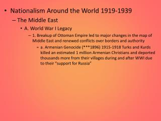 Nationalism Around the World 1919-1939 The Middle East A. World War I Legacy