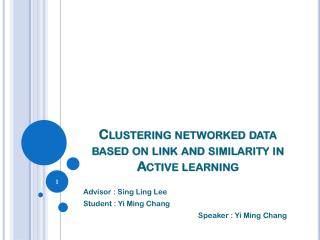 Clustering networked data based on link and similarity in Active learning