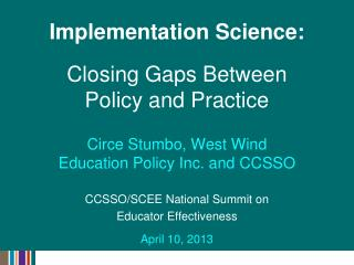 Implementation Science:  Closing Gaps  Between  Policy  and Practice