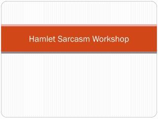 Hamlet Sarcasm Workshop