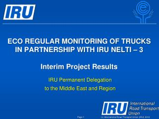 ECO REGULAR MONITORING OF TRUCKS IN PARTNERSHIP WITH IRU NELTI – 3 Interim  Project  Results