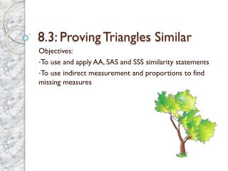 8.3: Proving Triangles Similar