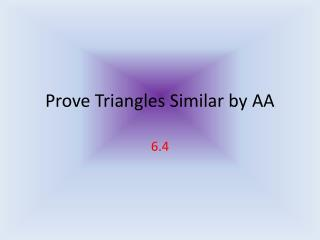 Prove Triangles Similar by AA