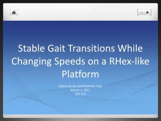 Stable Gait Transitions While Changing Speeds on a RHex-like Platform
