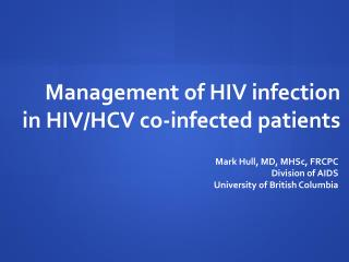 Management of HIV infection in HIV/HCV co-infected patients