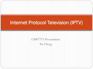 Internet Protocol Television IPTV