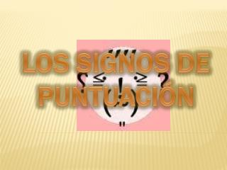 LOS SIGNOS DE PUNTUACI�N