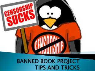 BANNED BOOK PROJECT TIPS AND TRICKS